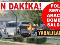 Son dakika: Mersin'de polis servis aracına bombalı saldırı!