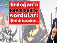 Cumhurbaşkanı Erdoğan'a Haşdi Şabi'yi sordular...