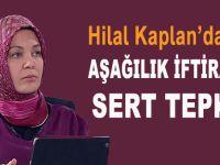 Hilal Kaplan'dan aşağılık iftiraya sert tepki!