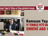 """Ramazan Yaşar: """"15 Temmuz FETÖ darbesinin emrini ABD verdi!"""""""