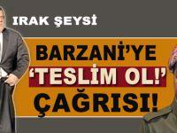 "Bağdat'tan Barzani'ye ""Teslim ol!."" çağrısı!"