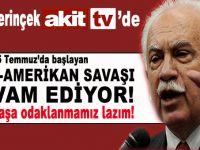 """Perinçek: """"15 Temmuz'da başlayan Türk-Amerikan savaşı devam ediyor!"""""""