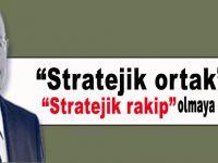 """""""Stratejik ortak""""lar, """"stratejik rakip"""" olmaya başladı!"""