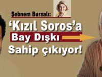 """Şebnem Bursalı: """"Kızıl Soros'a Bay Dışkı sahip çıkıyor!"""""""