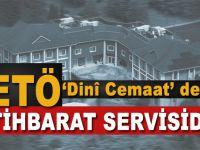 'FETÖ dini cemaat değil, istihbarat servisidir'