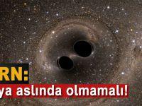 CERN: Dünya aslında olmamalı!