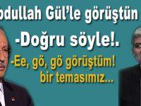 """Kılıçdaroğlu'na soruldu; """"Abdullah Gül'le görüştün mü, doğru söyle!"""""""