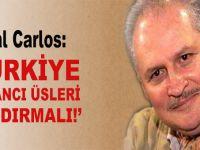 """Çakal Carlos: Türkiye, sınırları içindeki yabancı üsleri kaldırmalı!"""""""