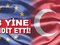 AB yine  Türkiye'yi tehdit etti!