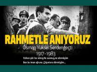 Vefatının 34. yılında Osman Yüksel Serdengeçti'ye rahmet!