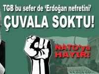 TGB bu sefer de 'Erdoğan nefretini' çuvala soktu!