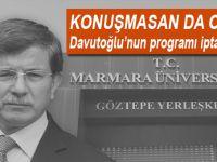 Marmara Üniversitesi, Davutoğlu'nun konferansını iptal etti!