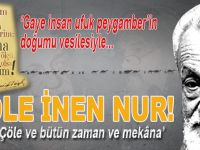 """""""Gaye insan-Ufuk peygamber""""in doğumu vesilesiyle; Çöle İnen Nur!"""