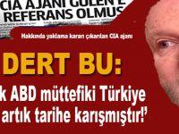 """""""Sadık ABD müttefiki Türkiye artık tarihe karışmıştır..."""""""