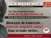 Şükrü Sak yazdı; Salih Mirzabeyoğlu ile Ölüm Odası etrafında temel meseleler... -II-