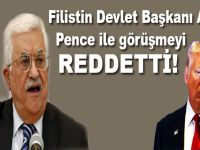 Filistin Devlet Başkanı Abbas Pence ile görüşmeyi reddetti!