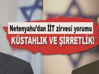 Netanyahu'dan İİT deklarasyonuna küstah sözler!