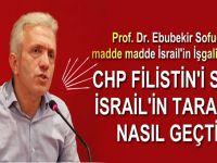 Ebubekir Sofuoğlu: CHP Filistin'i satıp İsrail tarafına nasıl geçti?
