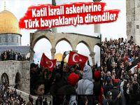 Mescid-i Aksa'da Türk bayrakları ile direniş…