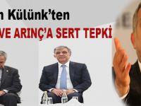 Metin Külünk'ten Abdullah Gül ve Bülent Arınç'a sert tepki!