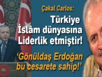 Çakal Carlos: Türkiye İslâm dünyasına liderlik etmiştir!