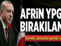 """Cumhurbaşkanı Erdoğan'dan Afrin sinyali; """"Gerekli zamanda gerekli adımlar atılır..."""""""