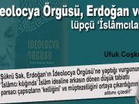 """Ufuk Coşkun: """"İdeolocya Örgüsü, Erdoğan ve lüpçü İslâmcılar..."""""""
