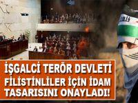 İşgalci terör devletinin Parlamentosu Filistinlilere İdam tasarısını onayladı!
