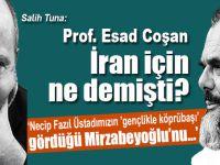 """Salih Tuna: """"Prof. Esad Coşan İran için ne demişti?.."""""""