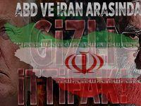 ABD ile İran arasında gizli ittifak!