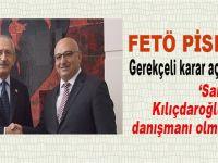 Kılıçdaroğlu'nun FETÖ'cü danışmanı için gerekçeli karar açıklandı!