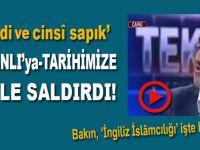 'İtikadi ve cinsî sapık' bu defa da Osmanlı'ya ve tarihimize saldırdı!