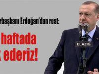 Cumhurbaşkanı Erdoğan'dan, ABD-YPG ittifakına rest; Bir haftada yok ederiz!
