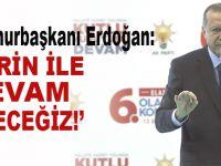 Cumhurbaşkanı Erdoğan: Afrin ile devam edeceğiz!