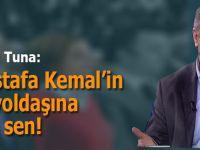 """Salih Tuna: """"Mustafa Kemal'in şu yoldaşına bak sen!"""""""
