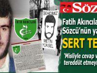 Fatih Akıncıları Sözcü'nün Metin Yüksel'le ilgili yalan haberine sert tepki gösterdi!
