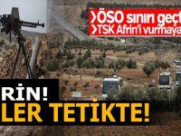 Afrin operasyonu; Eller tetikte, ÖSO sınırı geçti!