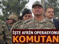 İşte Afrin Operasyonu'nu yönetecek komutan!