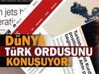 Dünya Afrin harekatını konuşuyor!