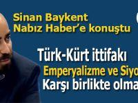 """Sinan Baykent: """"Kışkırtmayı Amerika ve İsrail örgütlüyor, Türkiye'yi iç savaşa sürüklemek isteyen onlar!"""""""