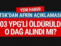 TSK: Zeytin Dalı Harekatı'nda 303 terörist etkisiz hale getirildi