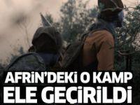 Afrin'deki o kamp ele geçirildi!