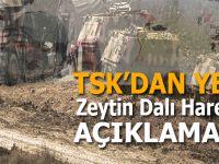 TSK'dan son dakika 'Zeytin Dalı Harekatı' açıklaması!
