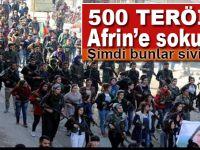 Suriye'nin çeşitli noktalarından 500 terörist Afrin'e sokuldu!