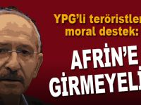 """Kılıçdaroğlu'ndan YPG'li teröristlere moral destek: """"Afrin'e girmeyelim!"""""""