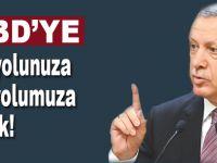 """Cumhurbaşkanı Erdoğan; ABD'ye, """"Siz yolunuza biz yolumuza!"""" dedik!"""