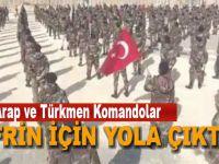 Kürt, Arap ve Türkmen Komandolar Afrin yolunda!