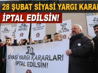 """Mazlumder: """"Yeter artık; '28 Şubat siyasi yargı kararları iptal edilsin!"""""""