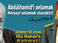 Vefatının 100. yılında Ulu Hakan Abdülhamid Han'a rahmet!
