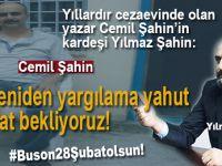 """Yazar Cemil Şahin'in kardeşi Yılmaz Şahin: """"Ya yeniden yargılama yahut beraat bekliyoruz!"""""""